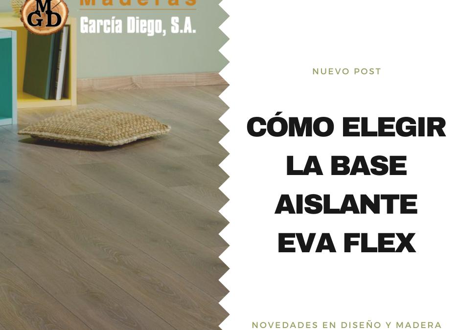 Cómo elegir la base aislante Eva Flex