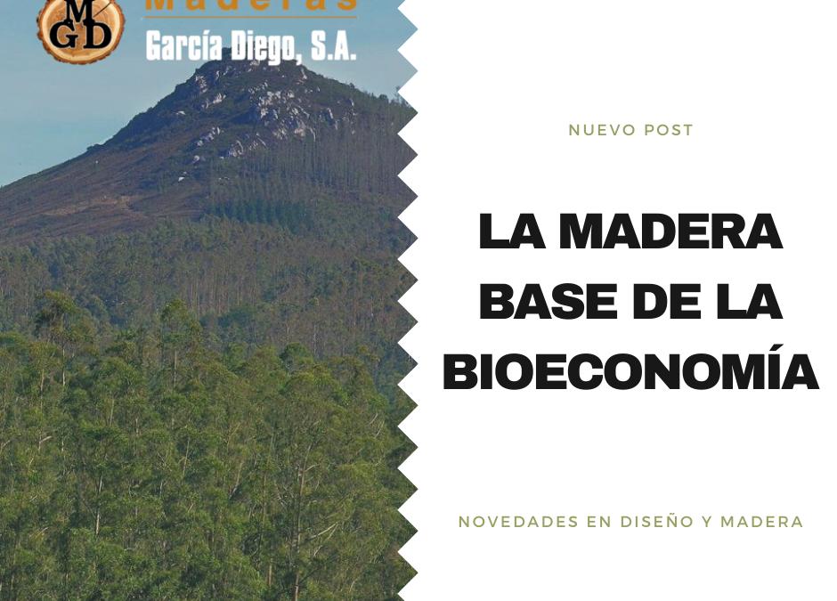 La madera base de la bioeconomía